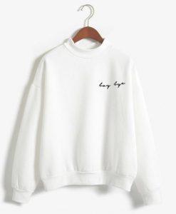 Boy Bye White Sweatshirt