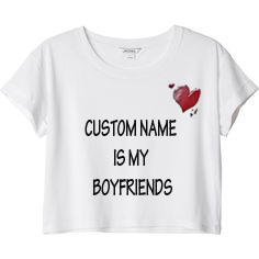 Custom Name Is My Boyfriends Top