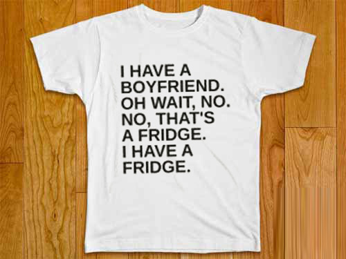 I Have A Boyfriend Unisex T-Shirt