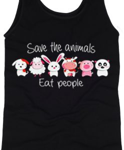 Save the animals eat people tanktop