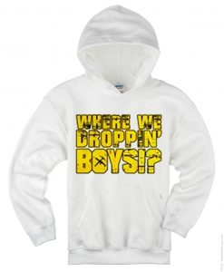 Where We Droppin' Boys Hoodie