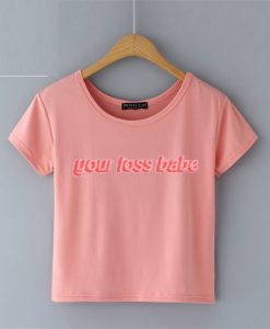 Your Loss Babe Pink Crop Shirtsa