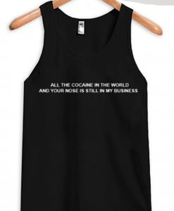 All the Cocaine in the World Tank Top