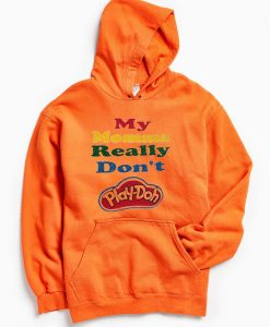 My Momma Really Don't Play Doh Orange Hoodie