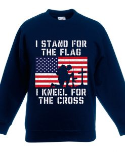 I Stand for the Flag I Kneel Patriotic Military Blue Navy Sweatshirts