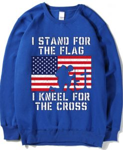 I Stand for the Flag I Kneel Patriotic Military Blue Sweatshirts