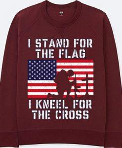 I Stand for the Flag I Kneel Patriotic Military Maroon Sweatshirts