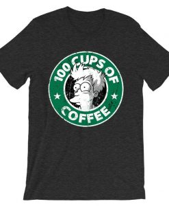 100 CUPS OF COFFEE Grey T shirts