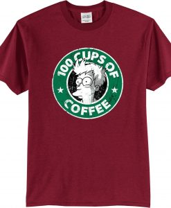 100 CUPS OF COFFEE MaroonT shirts