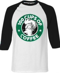 100 CUPS OF COFFEE White Black Raglan T shirts