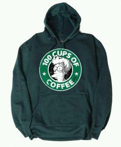 100 CUPS OF COFFEE Green Hoodie