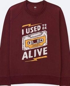 I Used to be Alive Maroon Sweatshirts