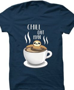Chill Out Man Sloth Coffee Lover Blue Navy T shirts